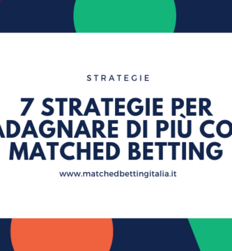 7 Strategie per Guadagnare di più con il Matched Betting